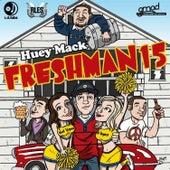 Freshman 15 by Huey Mack
