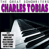 The Great Songwriters - Charles Tobias by Various Artists
