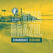 DJ Patife Presents Viva Brazil: Sunandbass Sessions de Various Artists