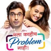 Mala Kahich Problem Nahi (Original Motion Picture Soundtrack) by Various Artists