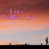 Love Walked In by Various Artists
