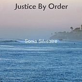 Justice By Order by Sonia Silvestre