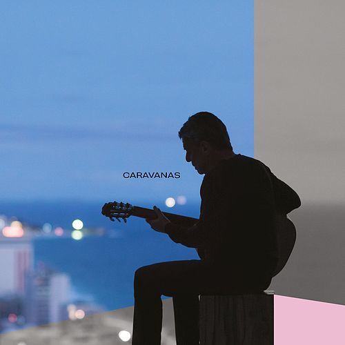 Caravanas by Chico Buarque