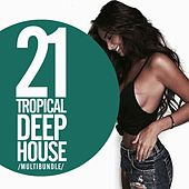 21 Tropical Deep House Multibundle - EP by Various Artists