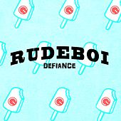 Rudeboi by Defiance