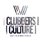 Clubbers Culture: Classic & Deep House - EP by Various Artists