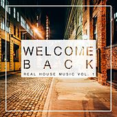 Welcome Back Real House Music, Vol. 1 by Various Artists