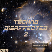 Techno Disaffected, Vol. 2 by Various Artists