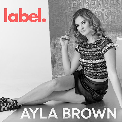 Label by Ayla Brown