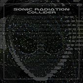 Collider by Sonic Radiation
