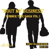 Summer Time Saga, Vol. 1 - Bout My Business by Ali Sheik