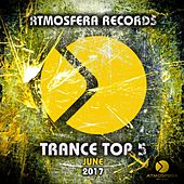 Trance Top 5 June 2017 - Single by Various Artists