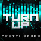 Turn Up by Pretti Emage