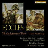 ECCLES, J.: Judgment of Paris (The) [Opera] / She Ventures, and He Wins / The Way of the World / The Comical History of Don Quixote (Curnyn) by Various Artists