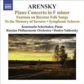 ARENSKY, A.: Piano Concerto / Ryabinin Fantasia / To the Memory of Suvorov / Symphonic Scherzo (Scherbakov, Russian Philharmonic, Yablonsky) by Various Artists