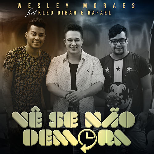 Vê Se Não Demora de Wesley Moraes