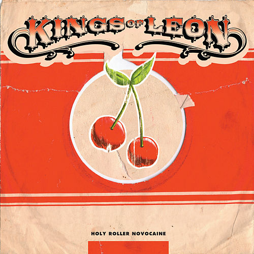 Holy Roller Novocaine by Kings of Leon