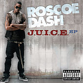J.U.I.C.E. EP (Explicit Version) by Roscoe Dash