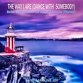 The Way I Are (Dance with Somebody) Bebe Rexha Feat. Lil Wayne Tribute (Remix) von Anne-Caroline Joy