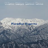 When Ships Draw Near by Paradise Express