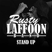 Stand Up by Rusty Laffoon