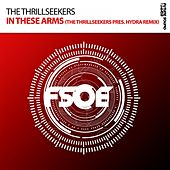 In These Arms (The Thrillseekers pres. Hydra Remix) by Thrillseekers