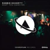 Keep You Dancing by Robbie Doherty
