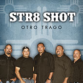 Otro Trago by Str8 Shot
