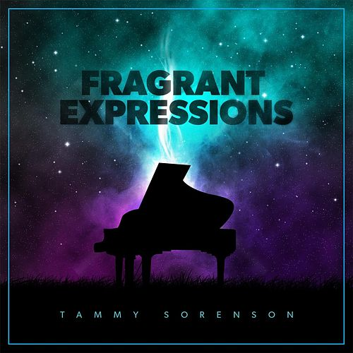 Fragrant Expressions by Tammy Sorenson