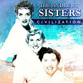 Civilization by The Andrews Sisters
