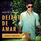 Dejarte de Amar (Bonus Version) by Martin Gimenez