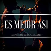 Es Mejor Asi (feat. Yas Santos) by Martin Gimenez