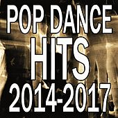 Pop Dance Hits 2014-2017 von Various Artists
