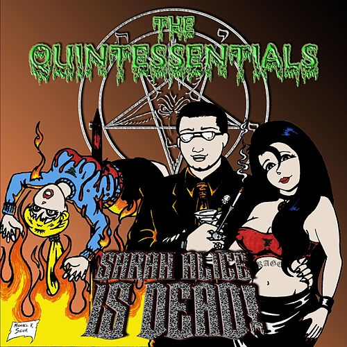 Sarah Alice Is Dead! by The Quintessentials