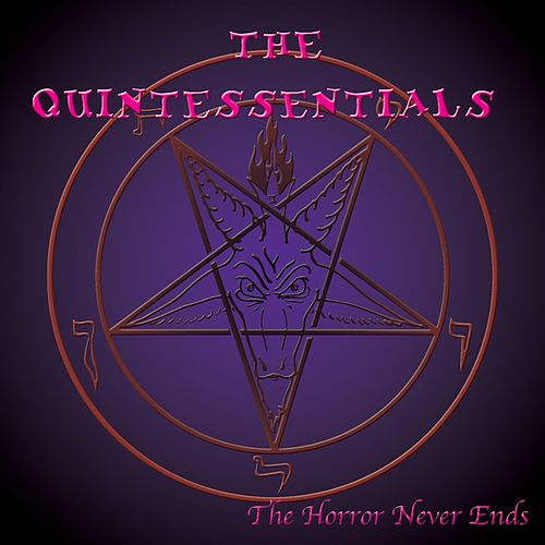 The Horror Never Ends... by The Quintessentials