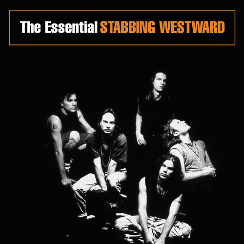 The Essential Stabbing Westward by Stabbing Westward