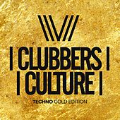 Clubbers Culture: Techno Gold Edition - EP by Various Artists