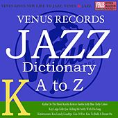 Jazz Dictionary K by Various Artists