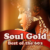 Soul Gold - Best of the 60s by Various Artists