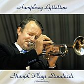 Humph Plays Standards (Remastered 2017) by Humphrey Lyttelton