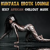 Kunyaza Erotic Lounge Sexy African Chillout Music by Various Artists