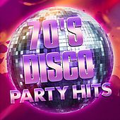 70's Disco Party Hits by Various Artists