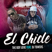 El Chicle by DJ Towers