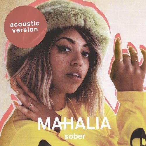 Sober (Acoustic) by Mahalia