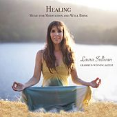 Healing Music for Meditation and Well Being de Laura Sullivan