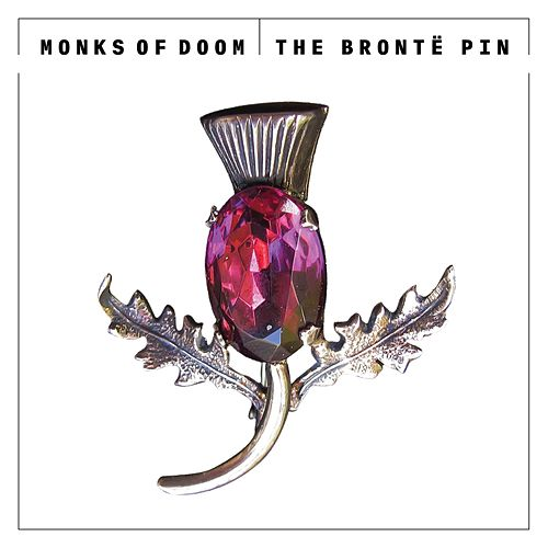 The Brontë Pin by Monks Of Doom