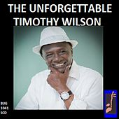 The Unforgettable Timothy Wilson by Timothy Wilson