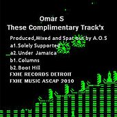 These Complimentary Track'x von Omar S
