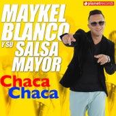 Chaca Chaca by Maykel Blanco Y Su Salsa Mayor