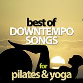 Best Of Downtempo Songs For Pilates & Yoga de Various Artists